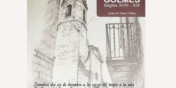 """Presentació Llibre """"Golmés, Segles XVIII - XIX"""""""